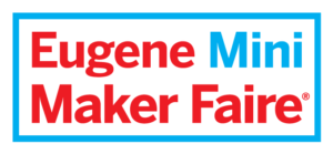 EUGENE MINI MAKER FAIRE @ The Science Factory | Eugene | Oregon | United States